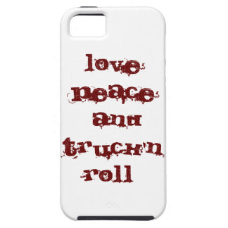 love peace and truck'n roll iPhone 5 cover