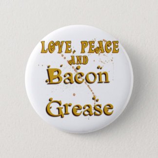 Love Peace & Bacon Grease 6 Cm Round Badge