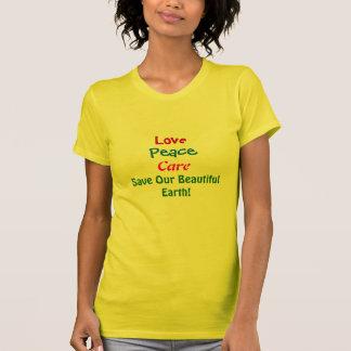 Love Peace Care Save Our Beautiful Earth Tee Shirt