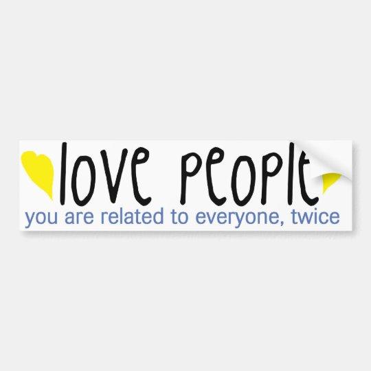Love people bumper sticker