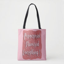 Love Peppermint Flavoued Everything Tote Bag