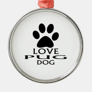 LOVE PUG DOG DESIGNS CHRISTMAS ORNAMENT