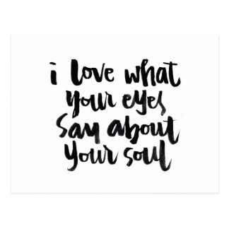 Love Quotes: I love what your eyes say about.. Postcard