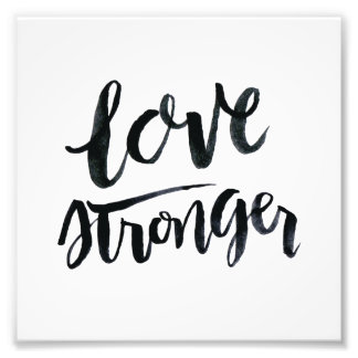 Love Quotes: Love Stronger Photographic Print