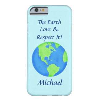 Love Respect Earth Globe Name Personalized Blue Barely There iPhone 6 Case