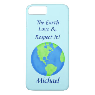 Love Respect Earth Globe Name Personalized Blue iPhone 7 Plus Case