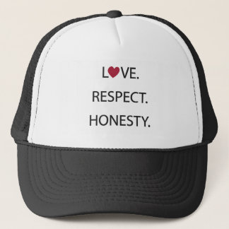Love. Respect. Honesty. Trucker Hat