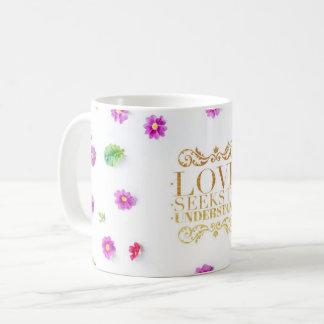 Love Seeks to Understand, Daisy Mug