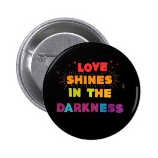 Love Shines in the Darkness Button