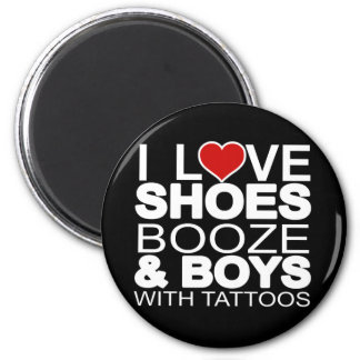 Love Shoes Booze Boys with Tattoos Magnet