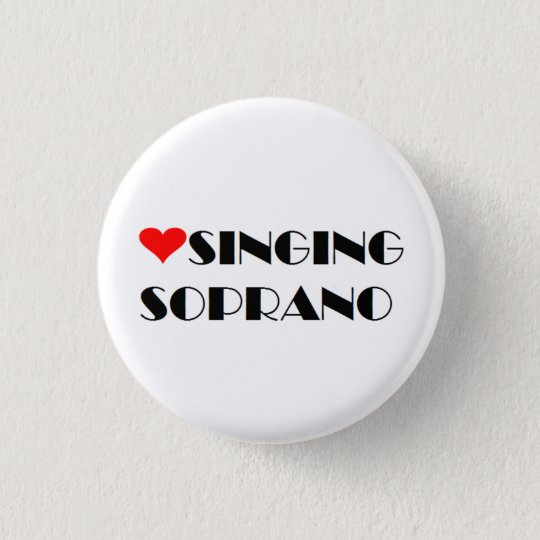 Love Singing Soprano 3 Cm Round Badge