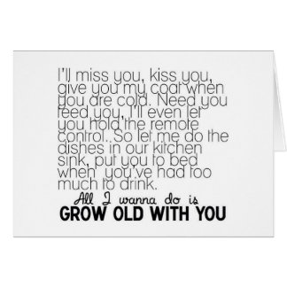 LOVE SONG WANT TO GROW OLD WITH YOU MISS U GREETING CARD