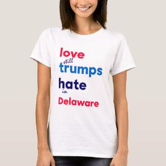 Love (still) trumps hate in Delaware T-Shirt