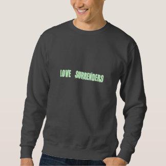 Love surrenders (pale lime green on dark grey) sweatshirt