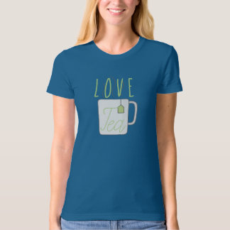 Love  Tea T-Shirt