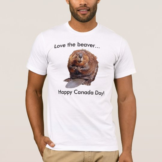Love the beaver, Happy Canada Day! T-Shirt