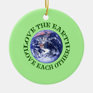 Love the Earth, Love Each Other Christmas Ornament