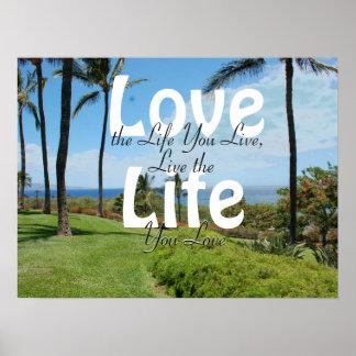 Love the life you live, Live the life you love Poster