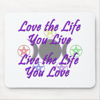 Love the Life You Live Mouse Pad