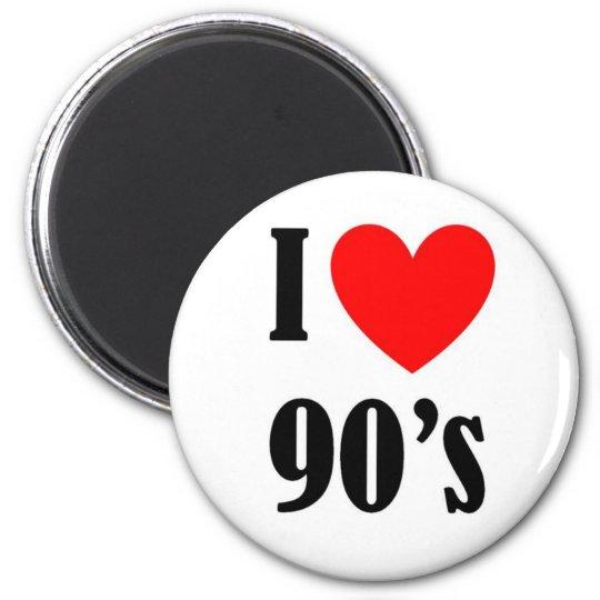 Love the nineties magnet