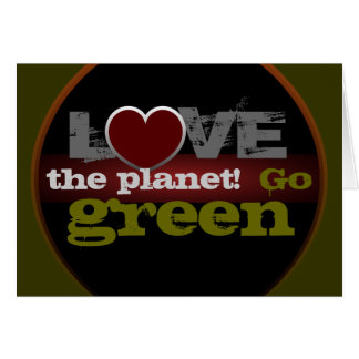 Love the Planet Go Green Greeting Card
