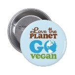 Love the Planet Go Vegan 6 Cm Round Badge