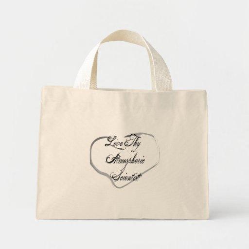 Love Thy Atmospheric Scientist Tote Bags