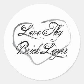 Love Thy Brick Layer Sticker