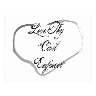 Love Thy Civil Engineer Postcard