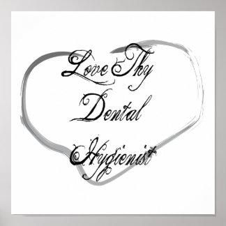 Love Thy Dental Hygienist Poster