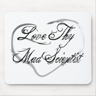 Love Thy Mad Scientist Mouse Pad