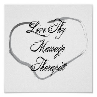 Love Thy Massage Therapist Poster