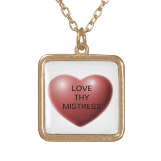 LOVE THY MISTRESS GOLD PLATED NECKLACE