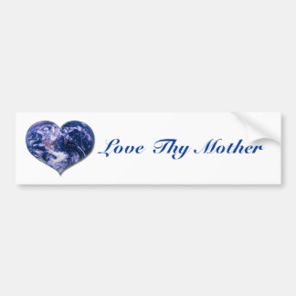 Love Thy Mother Bumper Sticker
