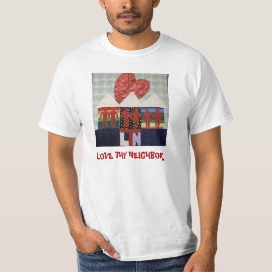 Love Thy Neighbour T-Shirt