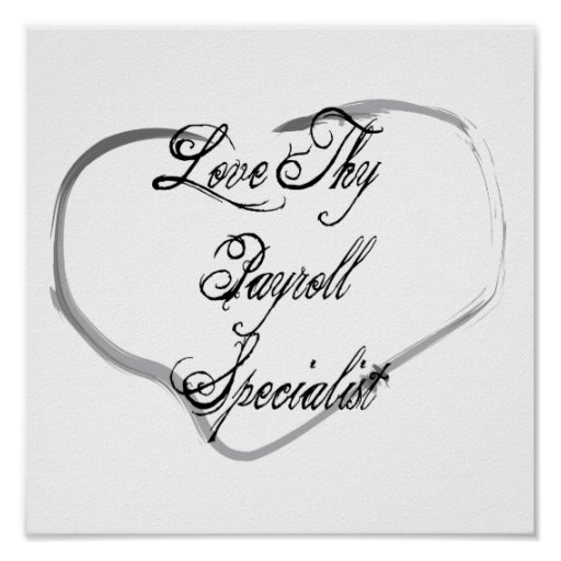 Love Thy Payroll Specialist Poster