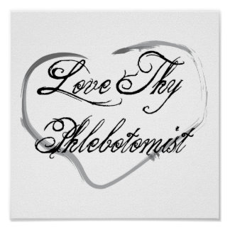 Love Thy Phlebotomist Poster