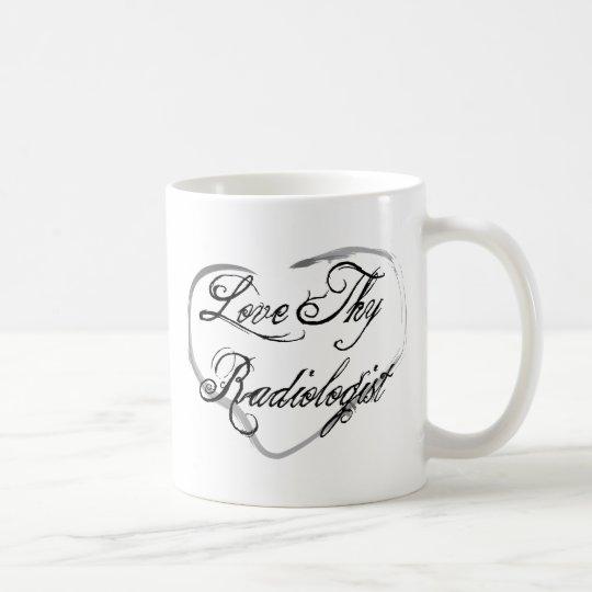 Love Thy Radiologist Coffee Mug