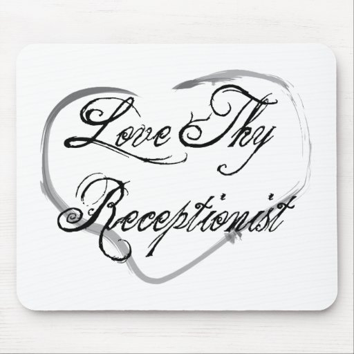 Love Thy Receptionist Mouse Pads