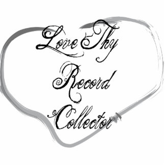 Love Thy Record Collector Photo Cutout