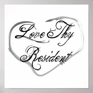Love Thy Resident Print