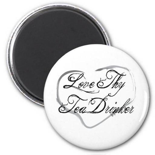 Love Thy Tea Drinker Refrigerator Magnets