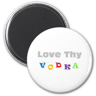 Love Thy Vodka Fridge Magnet