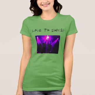 Love to Dance women's T-Shirt w/Dance Party logo