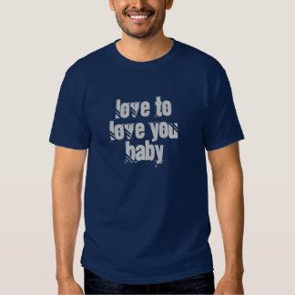 Love To Love You Baby Tee Shirts