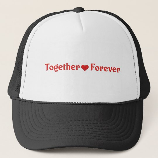 love together forever trucker hat