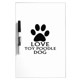 LOVE TOY POODLE DOG DESIGNS DRY ERASE BOARD