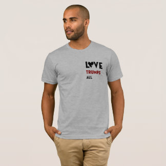 Love Trumps All T-Shirt
