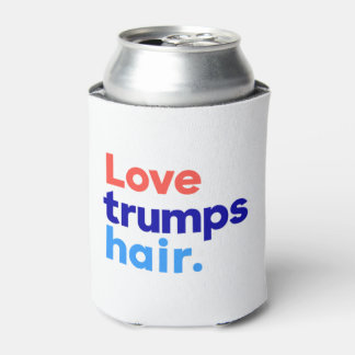 """LOVE TRUMPS HAIR"""