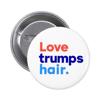 """LOVE TRUMPS HAIR"" 2.25-inch button"